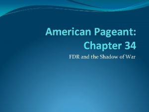 American Pageant Chapter 34 FDR and the Shadow