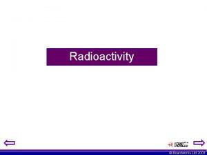 Radioactivity Boardworks Ltd 2003 Background radiation is the