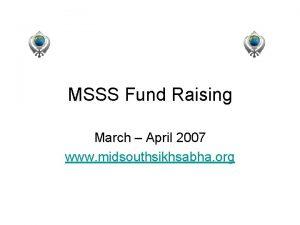 MSSS Fund Raising March April 2007 www midsouthsikhsabha