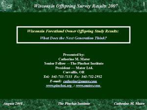 Wisconsin Offspring Survey Results 2007 1 Wisconsin Forestland