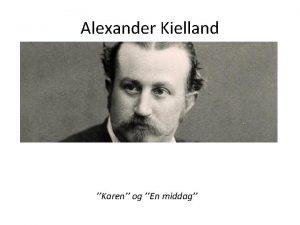 Alexander Kielland Karen og En middag Alexander Lange