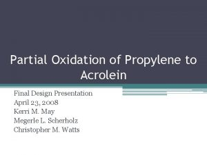 Partial Oxidation of Propylene to Acrolein Final Design
