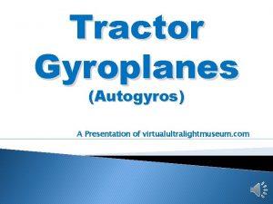 Tractor Gyroplanes Autogyros A Presentation of virtualultralightmuseum com