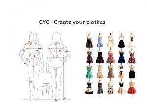 CYC Create your clothes Idea Custommade clothes Design