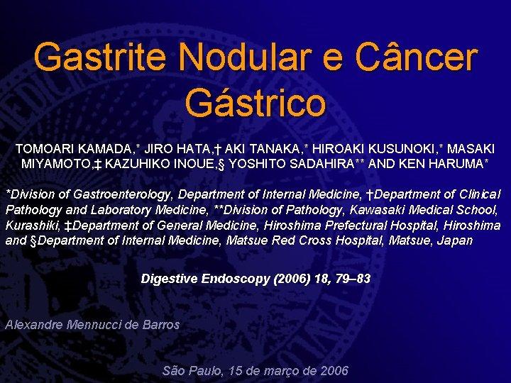 Gastrite Nodular e Cncer Gstrico TOMOARI KAMADA JIRO