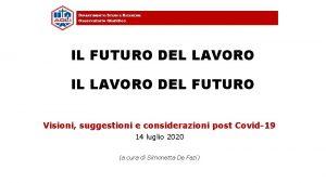 IL FUTURO DEL LAVORO IL LAVORO DEL FUTURO
