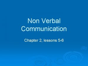 Non Verbal Communication Chapter 2 lessons 5 6
