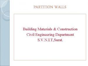 PARTITION WALLS Building Materials Construction Civil Engineering Department
