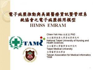 HIMSS EMRAM ChienYeh Hsu Ph D National Taipei
