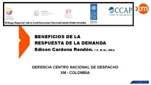 Dilogo Regional sobre Contribuciones Nacionalmente Determinadas BENEFICIOS DE