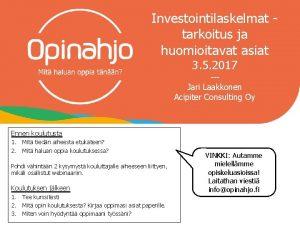 Investointilaskelmat tarkoitus ja huomioitavat asiat 3 5 2017