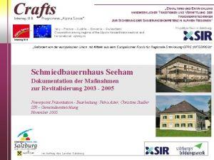 Schmiedbauernhaus Seeham Dokumentation der Manahmen zur Revitalisierung 2003