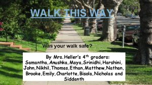 WALK THIS WAY Was your walk safe By