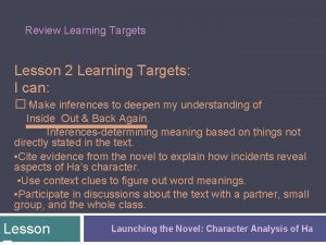 Review Learning Targets Lesson 2 Learning Targets I