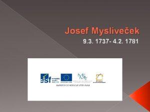 Josef Mysliveek 9 3 1737 4 2 1781