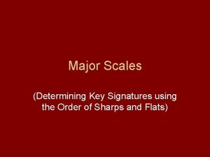 Major Scales Determining Key Signatures using the Order