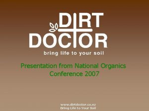 Presentation from National Organics Conference 2007 www dirtdoctor