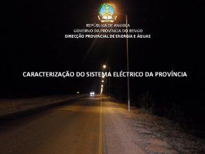 REPBLICA DE ANGOLA GOVERNO DA PROVNCIA DO BENGO
