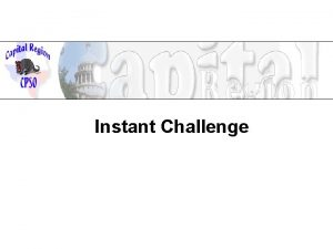 Instant Challenge Types of Instant Challenges PerformanceBased The