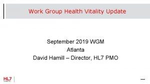 Work Group Health Vitality Update September 2019 WGM
