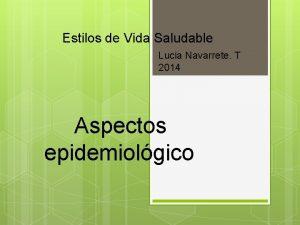 Estilos de Vida Saludable Lucia Navarrete T 2014