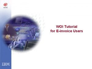 WOI Tutorial for Einvoice Users Agenda Overview3 Log