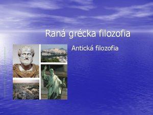 Ran grcka filozofia Antick filozofia Skoria existencia filozofie