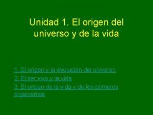Unidad 1 El origen del universo y de