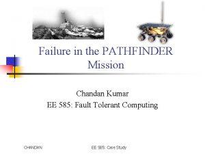 Failure in the PATHFINDER Mission Chandan Kumar EE