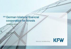 German bilateral financial cooperation forests Johannes Scholl June