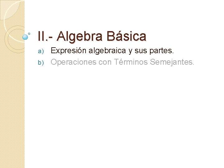 II Algebra Bsica Expresin algebraica y sus partes