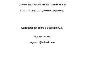 Universidade Federal do Rio Grande do Sul PGCC