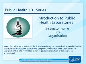 Public Health 101 Series Introduction to Public Health