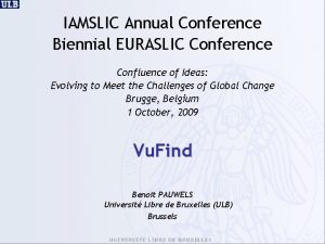 IAMSLIC Annual Conference Biennial EURASLIC Conference Confluence of