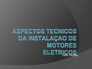 ASPECTOS TCNICOS DA INSTALAO DE MOTORES ELTRICOS Hlio