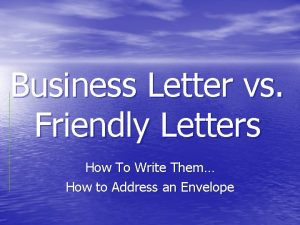 Business Letter vs Friendly Letters How To Write