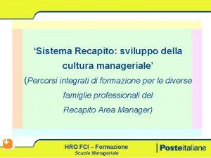 Sistema Recapito sviluppo della cultura manageriale Percorsi integrati