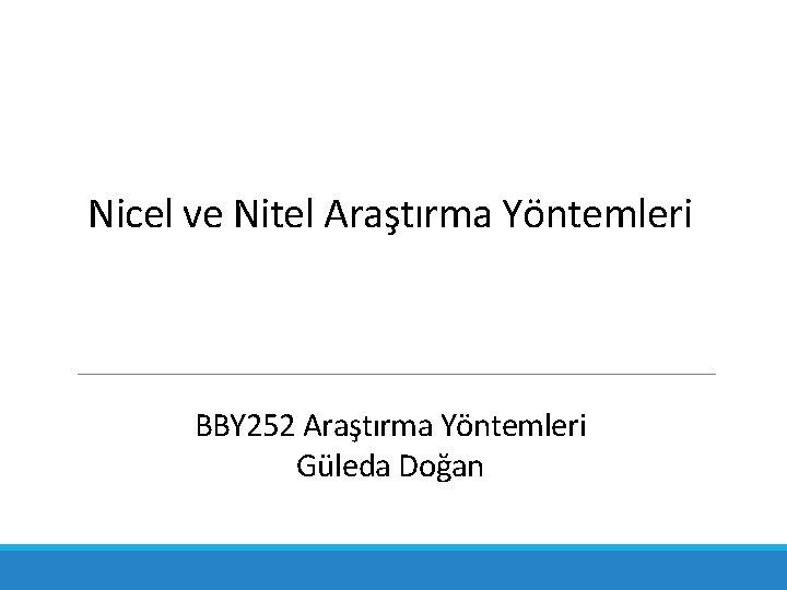 Nicel ve Nitel Aratrma Yntemleri BBY 252 Aratrma