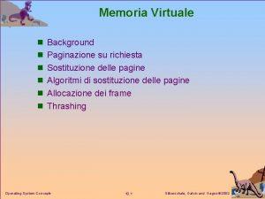 Memoria Virtuale n Background n Paginazione su richiesta