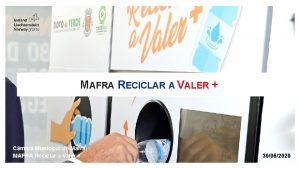 MAFRA RECICLAR A VALER Cmara Municipal de Mafra