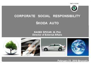 SIMPLY CLEVER CORPORATE SOCIAL RESPONSIBILITY KODA AUTO RADEK