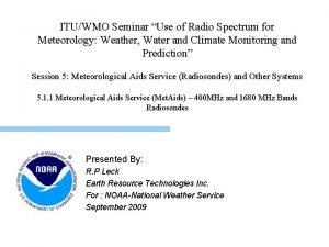 ITUWMO Seminar Use of Radio Spectrum for Meteorology