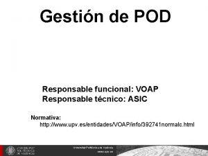 Gestin de POD Responsable funcional VOAP Responsable tcnico