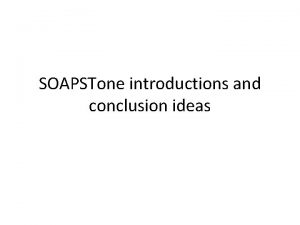 SOAPSTone introductions and conclusion ideas Introductions Refer to
