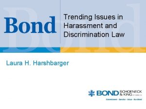 Trending Issues in Harassment and Discrimination Law Laura