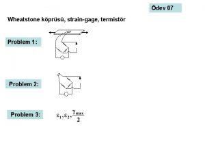 dev 07 Wheatstone kprs straingage termistr Problem 1