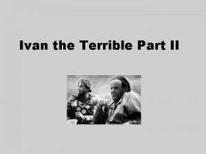 Ivan the Terrible Part II IVAN THE TERRIBLE