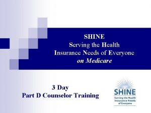 SHINE Serving the Health Insurance Needs of Everyone