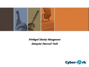 Privileged Identity Management Enterprise Password Vault Privileged Password