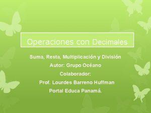 Operaciones con Decimales Suma Resta Multiplicacin y Divisin